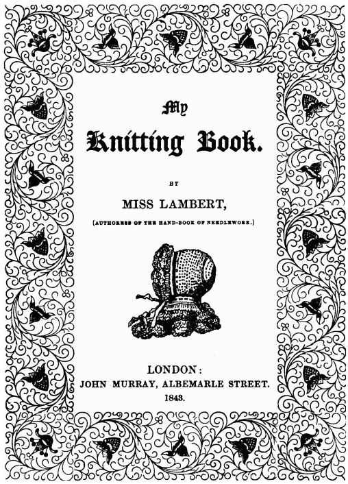 My Knitting Book, First Series, 1843
